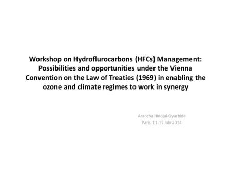 Workshop on Hydroflurocarbons (HFCs) Management: Possibilities and opportunities under the Vienna Convention on the Law of Treaties (1969) in enabling.