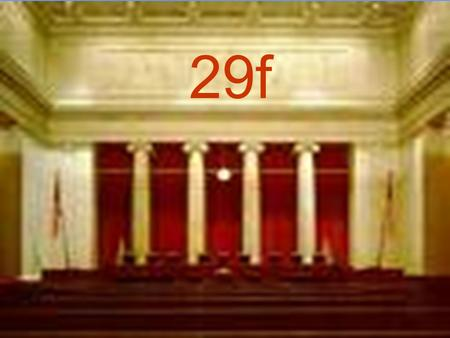 29f. 29f- assess the selection process, the customary qualifications, and term of office for federal judges and Supreme Court Justices.