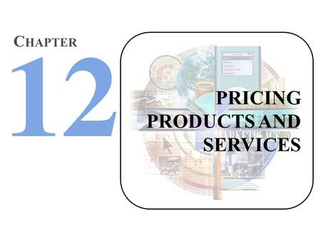 PRICING PRODUCTS AND SERVICES C HAPTER. NATURE AND IMPORTANCE OF PRICE The Many Names of Price - ??? Hotel Doctor Insurance apartment What Is Price?Price?