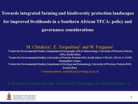1 Towards integrated farming and biodiversity protection landscapes for improved livelihoods in a Southern African TFCA: policy and governance considerations.