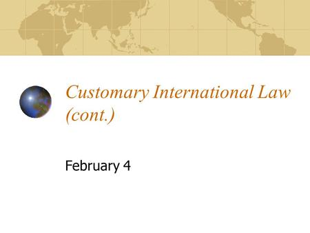 Customary International Law (cont.)