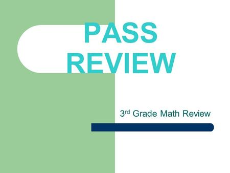 PASS REVIEW 3 rd Grade Math Review. POLYGONS A polygon is a plane figure that is closed with thee or more line segments. Polygons are classified based.