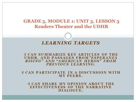 GRADE 5, MODULE 1: UNIT 3, LESSON 3 Readers Theater and the UDHR