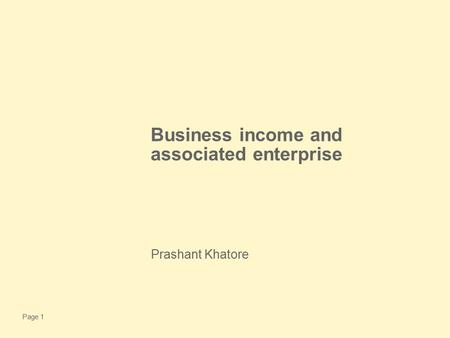 Page 1 Business income and associated enterprise Prashant Khatore.