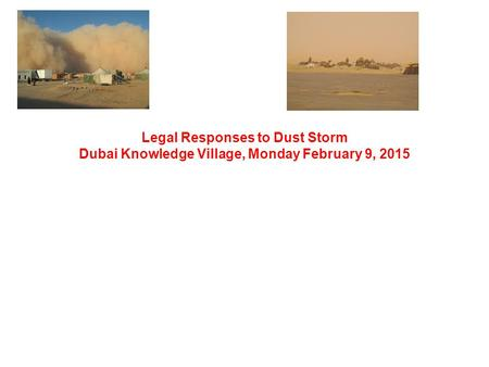 Legal Responses to Dust Storm Dubai Knowledge Village, Monday February 9, 2015.