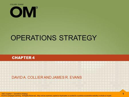 OPERATIONS STRATEGY CHAPTER 4 DAVID A. COLLIER AND JAMES R. EVANS.