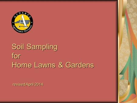 Soil Sampling for Home Lawns & Gardens revised April 2014.