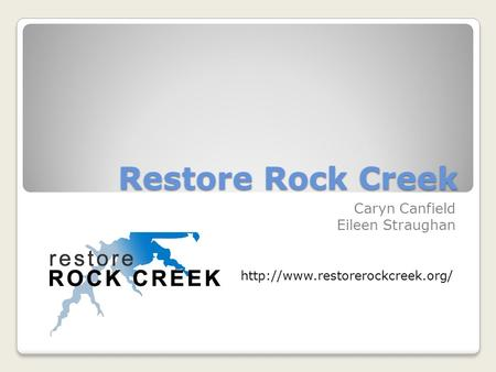 Restore Rock Creek Caryn Canfield Eileen Straughan