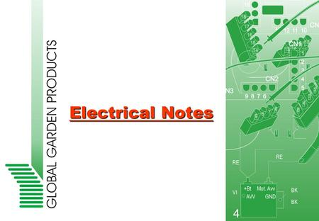 Electrical Notes. Battery and Charge Safety devices Ground connection Lawn-tractors and Rider Models Electrical notes.