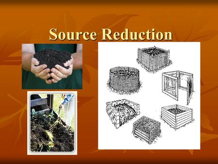 Source Reduction. Presentation 5: The Composting Toolkit Funded by the Indiana Department of Environmental Management Recycling Grants Program Developed.