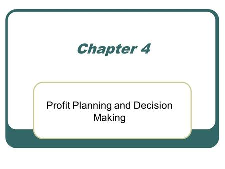Profit Planning and Decision Making