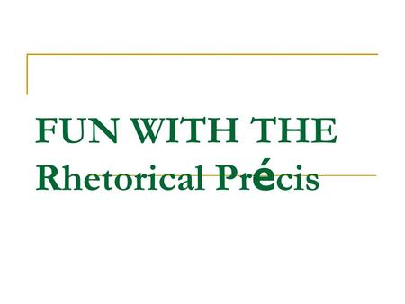 Writing The Poetry Precis The Rhetorical Precis The Precis Is A