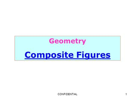 Geometry Composite Figures CONFIDENTIAL.