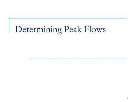 1 Determining Peak Flows. 2 Several Methods Statistical Analysis of Streamflow Records Transfer Methods (using gaged data to estimate an ungaged location)