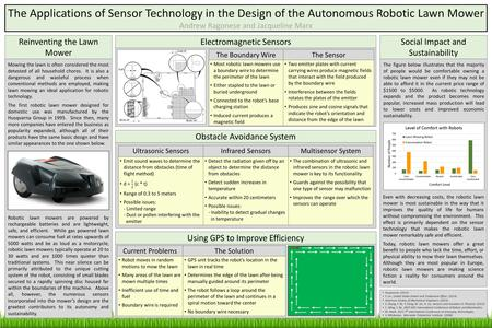 The Applications of Sensor Technology in the Design of the Autonomous Robotic Lawn Mower Andrew Ragonese and Jacqueline Marx Reinventing the Lawn Mower.