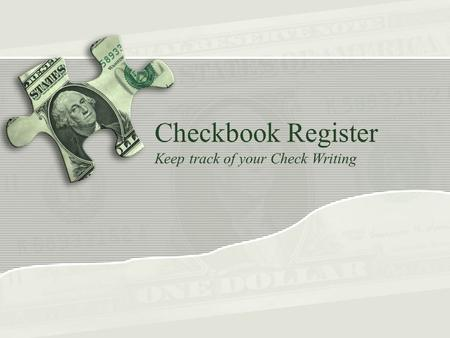 Checkbook Register Keep track of your Check Writing.