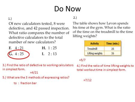 Chapter 3 Ratios and Rates. Day….. 1.Ratios and Rates 2.Unit Rates ...