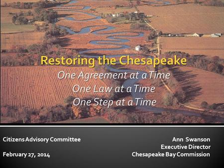 Citizens Advisory Committee Ann Swanson Executive Director February 27, 2014 Chesapeake Bay Commission.