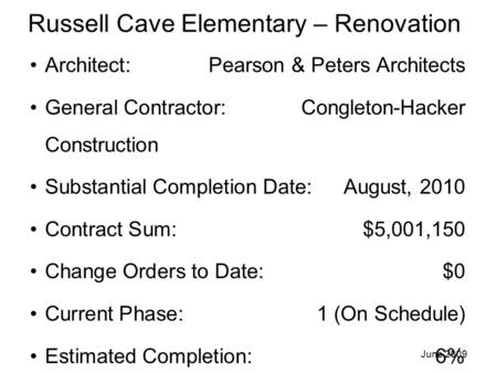 Russell Cave Elementary – Renovation Architect: Pearson & Peters Architects General Contractor: Congleton-Hacker Construction Substantial Completion Date:August,