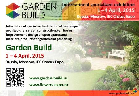 International specialized exhibition of landscape architecture, garden construction, territories improvement, design of open spaces and interiors, products.