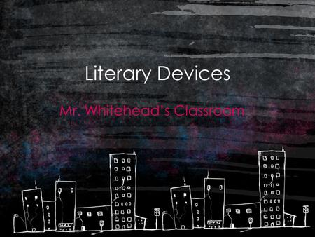 Literary Devices Mr. Whitehead's Classroom. What is a poem? A poem can take many forms. It can tell a story or just play with sounds. It can paint a picture.