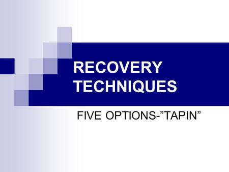 "RECOVERY TECHNIQUES FIVE OPTIONS-""TAPIN"". A sequential methods of regaining orientation."