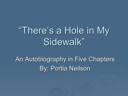"""There's a Hole in My Sidewalk"""