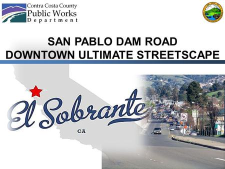SAN PABLO DAM ROAD DOWNTOWN ULTIMATE STREETSCAPE.