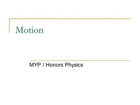 Motion MYP / Honors Physics. Question? Am I in motion right now? What evidence do you have to prove that I am in motion? A)Yes B)No.