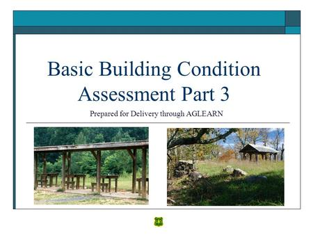 Basic Building Condition Assessment Part 3 Prepared for Delivery through AGLEARN.