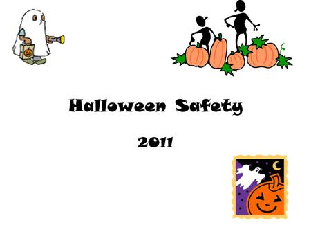 Halloween Safety 2011. Orange and Black Day Monday, October 31st Clothing and hats Nail polish, hair color and lipstick No costumes, wigs, masks No sprays,