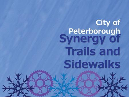 City of Peterborough Synergy of Trails and Sidewalks.