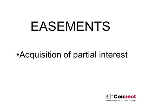 Acquisition of partial interest EASEMENTS. Does USPAP require a definition of the rights being appraised? Std Rule 1-2(e) Identify the characteristics.