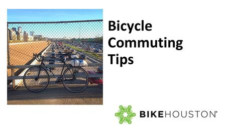 Bicycle Commuting Tips. Outline 1.Poll the audience on bicycle commuting comfort level 1.Planning before you ride 2.On your ride 3.End of ride planning.