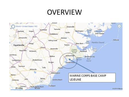 OVERVIEW MARINE CORPS BASE CAMP LEJEUNE. CAMP LEJEUNE MARINE CORPS BASE CAMP LEJEUNE MAIN GATE.