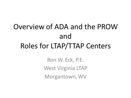 Overview of ADA and the PROW and Roles for LTAP/TTAP Centers