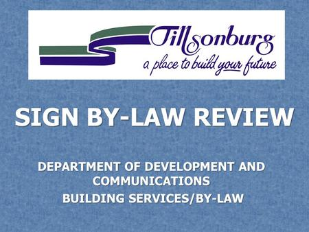 SIGN BY-LAW REVIEW DEPARTMENT OF DEVELOPMENT AND COMMUNICATIONS BUILDING SERVICES/BY-LAW BUILDING SERVICES/BY-LAW.