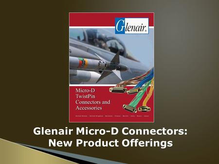 Glenair Micro-D Connectors: New Product Offerings.