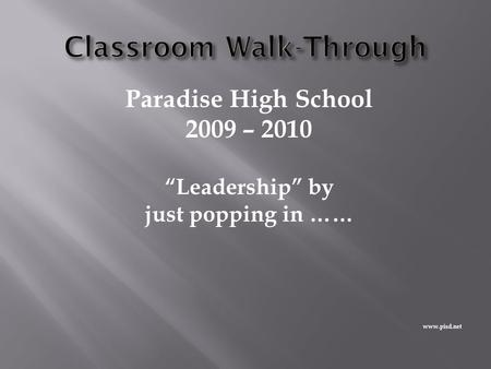 "Paradise High School 2009 – 2010 ""Leadership"" by just popping in …… www.pisd.net."