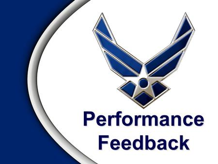 Performance Feedback. Overview Definition / Objective Types of Feedback Feedback Process Rater Errors Avoiding Rater Errors Requirements Feedback Forms.