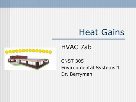 HVAC 7ab CNST 305 Environmental Systems 1 Dr. Berryman