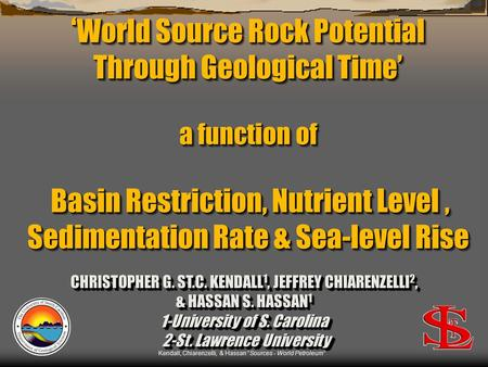 'World Source Rock Potential Through Geological Time' a function of Basin Restriction, Nutrient Level , Sedimentation Rate & Sea-level Rise CHRISTOPHER.