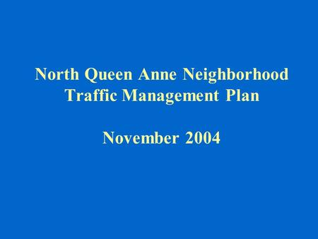 North Queen Anne Neighborhood Traffic Management Plan November 2004.
