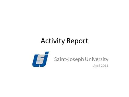 Activity Report Saint-Joseph University April 2011.