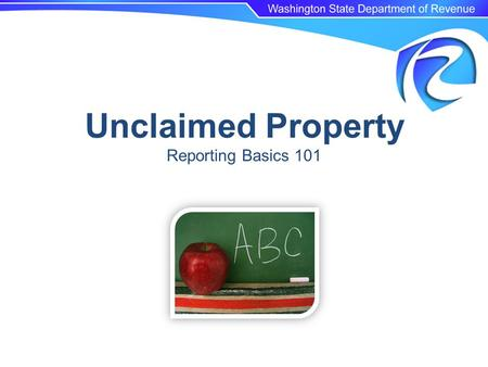 Unclaimed Property Reporting Basics 101.