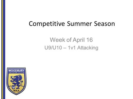 Competitive Summer Season Week of April 16 U9/U10 – 1v1 Attacking.