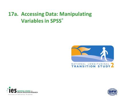 17a.Accessing Data: Manipulating Variables in SPSS ®