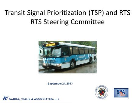 Transit Signal Prioritization (TSP) and RTS RTS Steering Committee A Path to Successful Implementation 1 September 24, 2013.