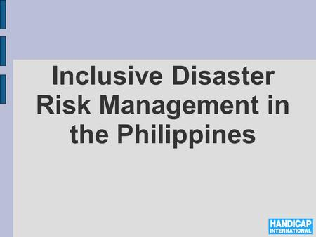 Inclusive Disaster Risk Management in the Philippines.