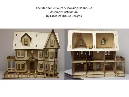 The Stephanie Country Mansion Dollhouse Assembly Instruction